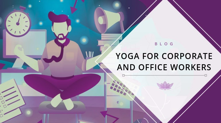 Yoga for Corporate and Office Workers